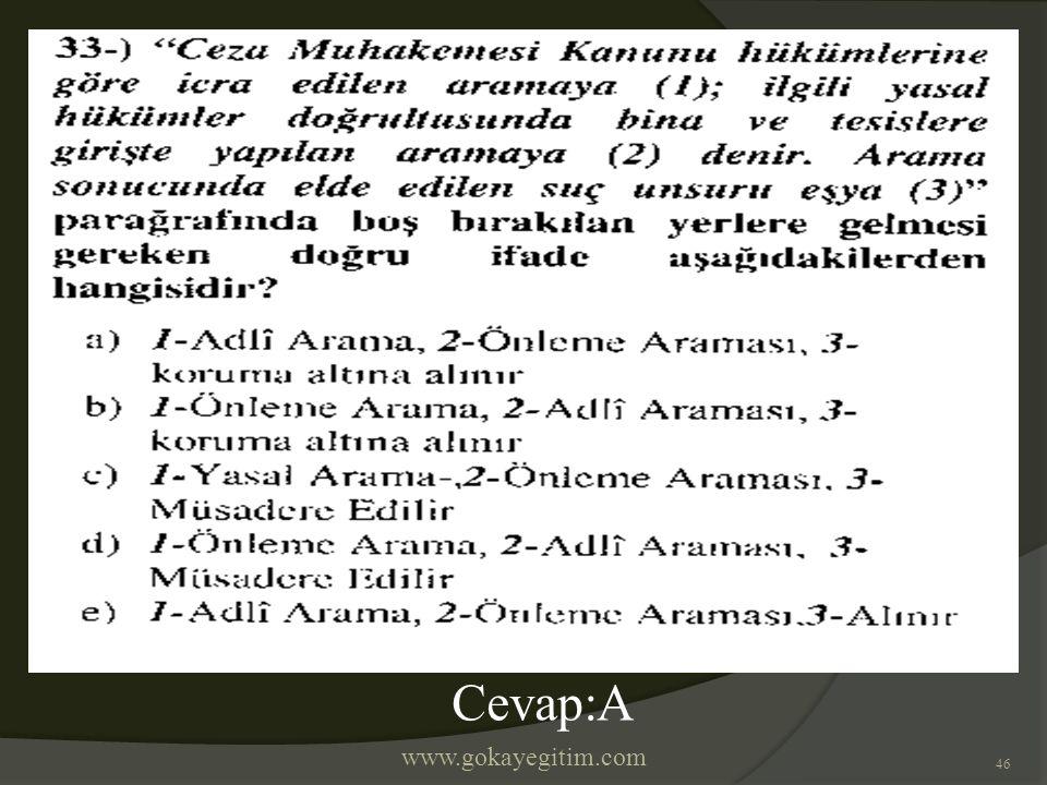 www.gokayegitim.com 46 Cevap:A