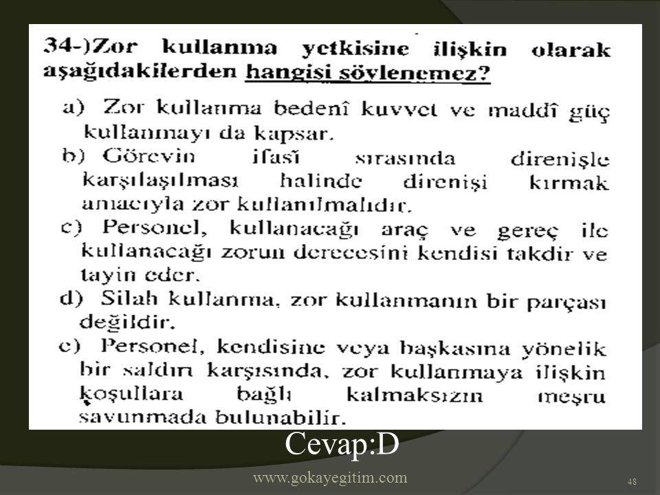 www.gokayegitim.com 48 Cevap:D