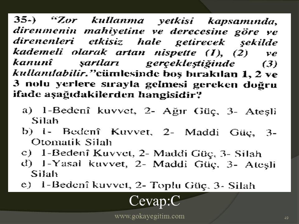 www.gokayegitim.com 49 Cevap:C