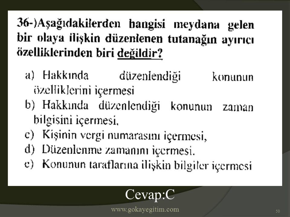 www.gokayegitim.com 50 Cevap:C