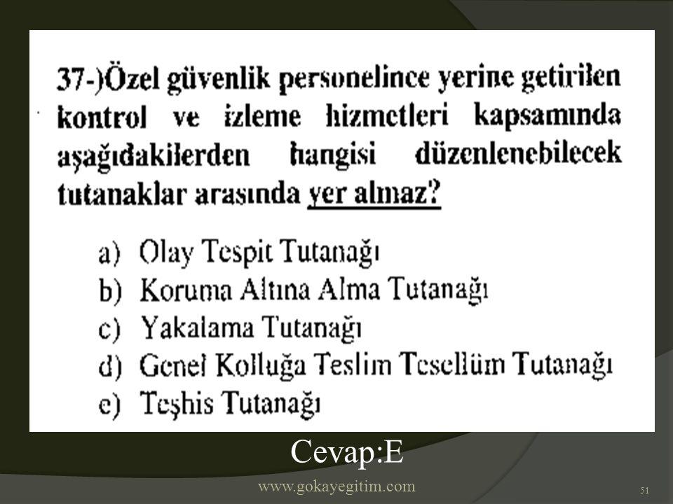 www.gokayegitim.com 51 Cevap:E