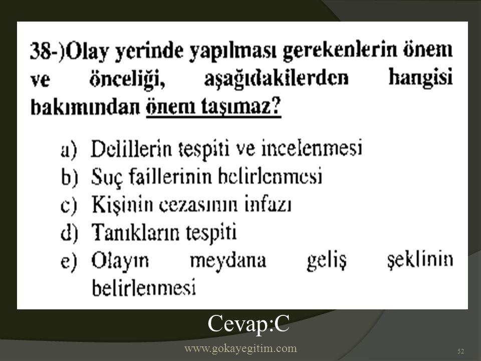 www.gokayegitim.com 52 Cevap:C