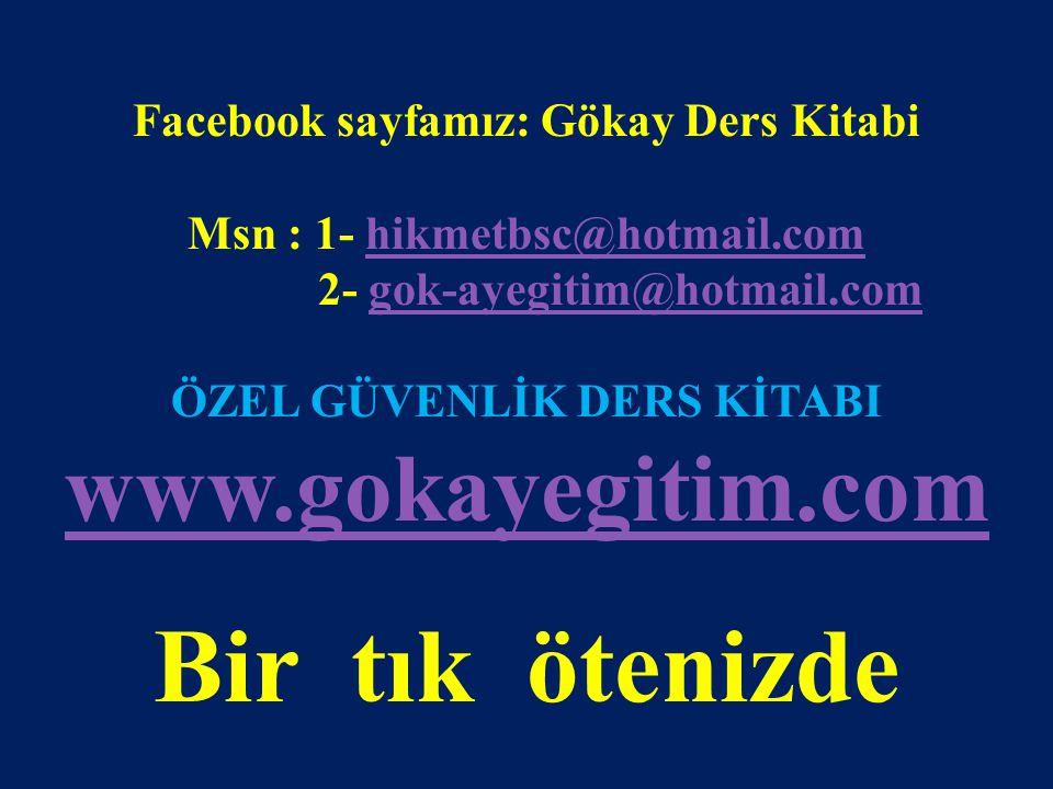 www.gokayegitim.com 6 Facebook sayfamız: Gökay Ders Kitabi Msn : 1- hikmetbsc@hotmail.comhikmetbsc@hotmail.com 2- gok-ayegitim@hotmail.comgok-ayegitim
