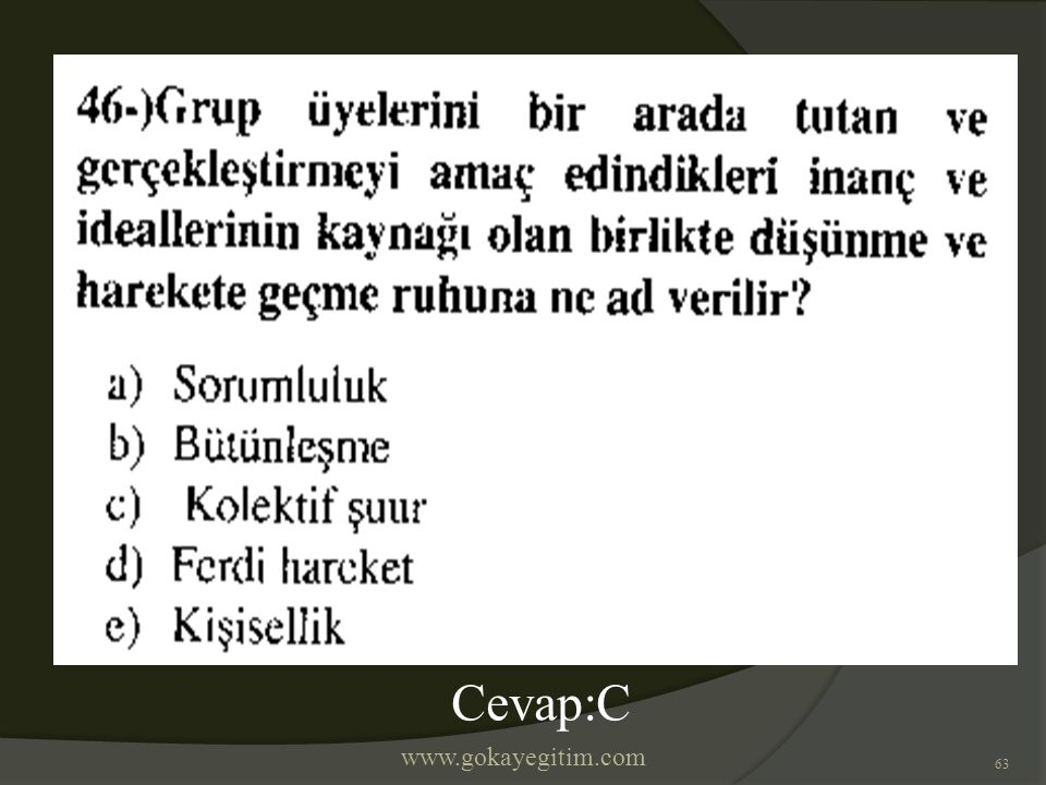 www.gokayegitim.com 63 Cevap:C