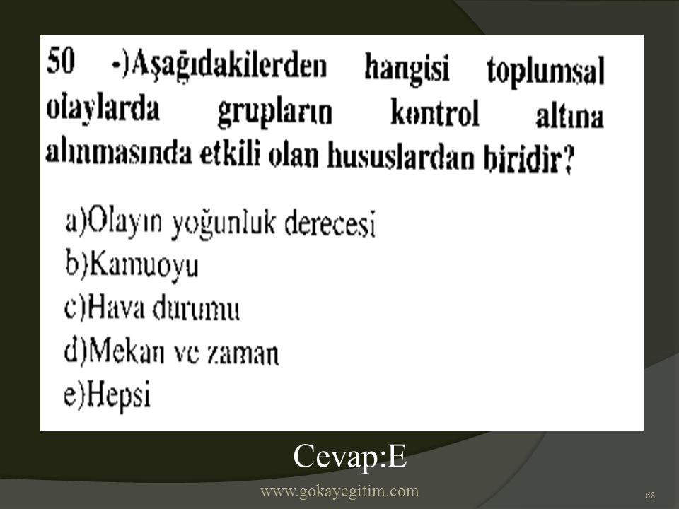 www.gokayegitim.com 68 Cevap:E