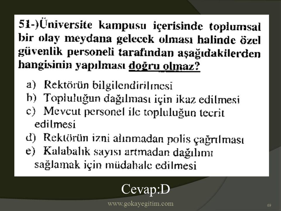 www.gokayegitim.com 69 Cevap:D