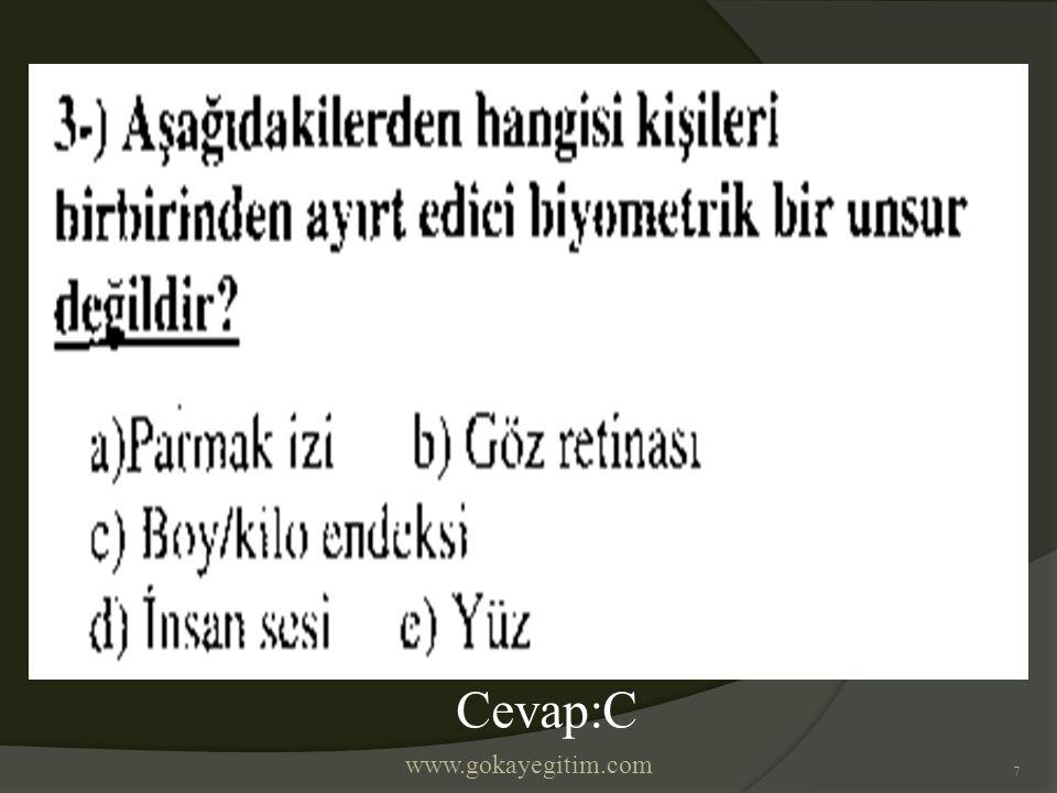 www.gokayegitim.com 7 Cevap:C