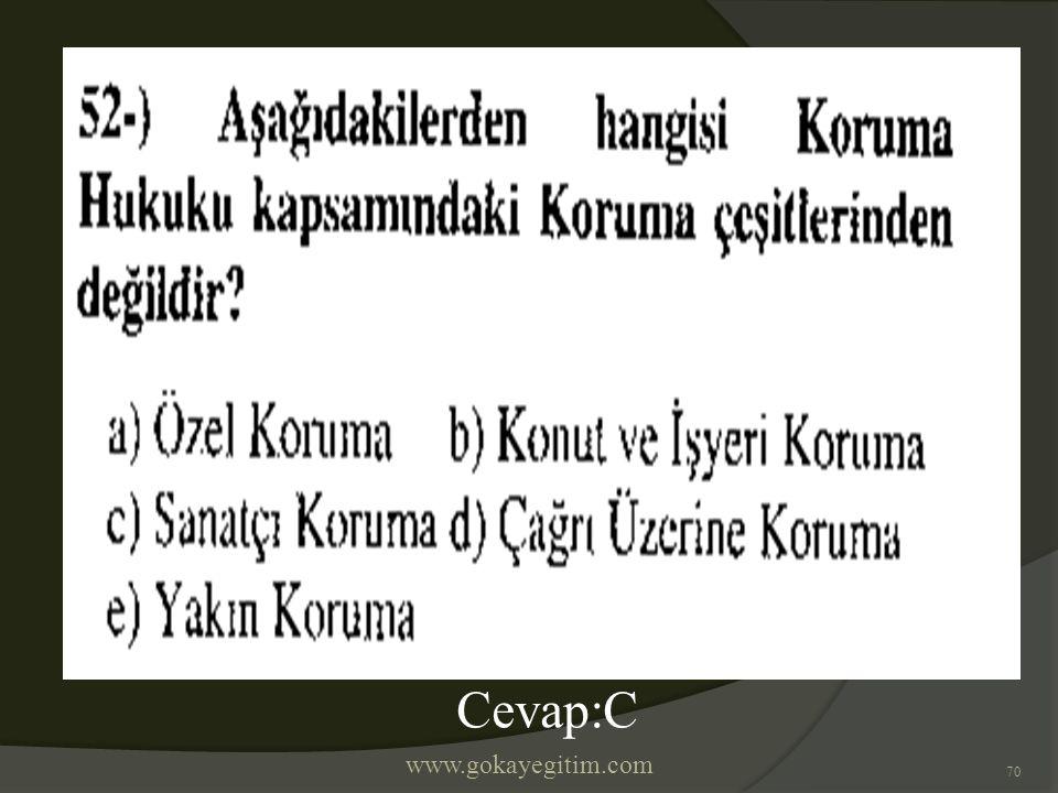 www.gokayegitim.com 70 Cevap:C