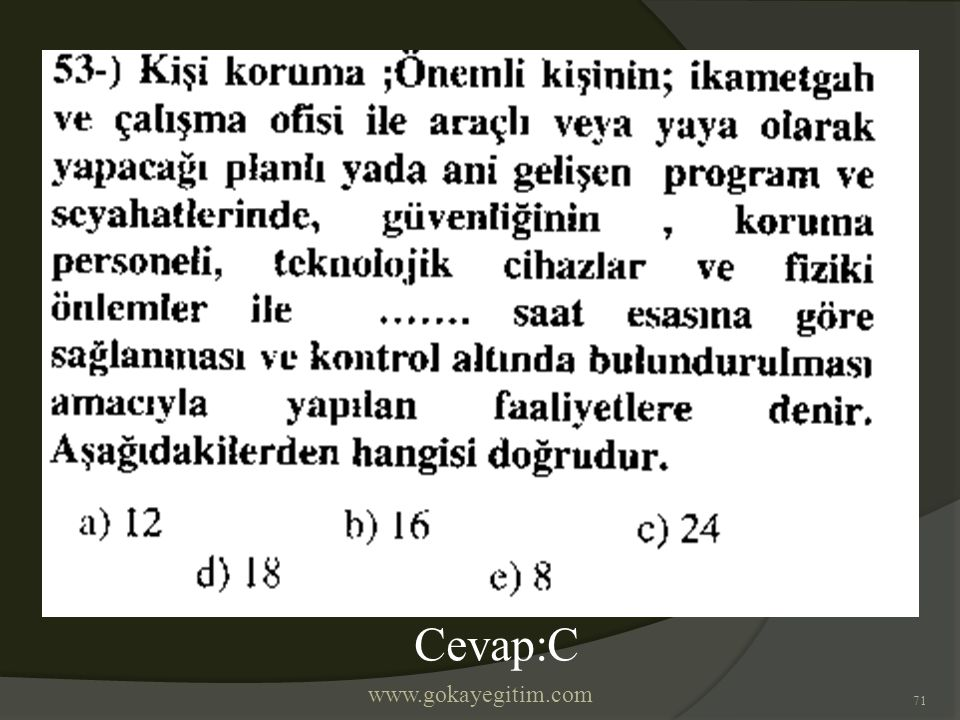 www.gokayegitim.com 71 Cevap:C