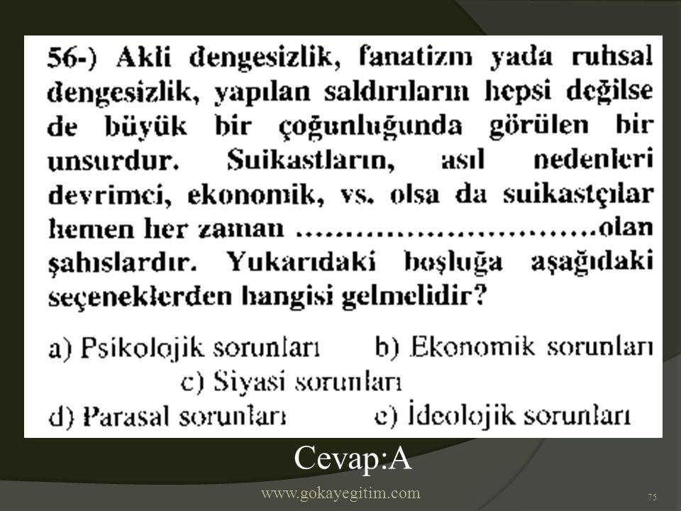 www.gokayegitim.com 75 Cevap:A