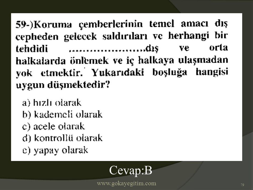 www.gokayegitim.com 79 Cevap:B