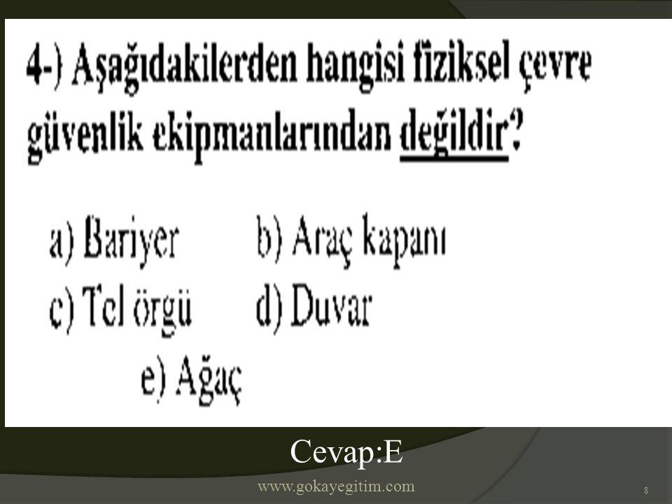 www.gokayegitim.com 8 Cevap:E