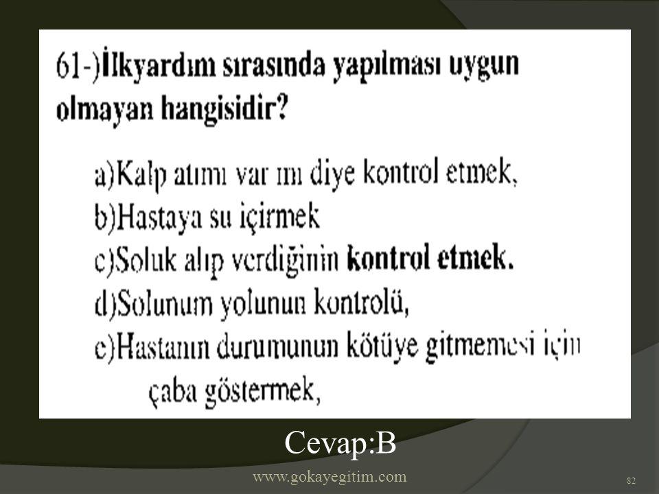 www.gokayegitim.com 82 Cevap:B