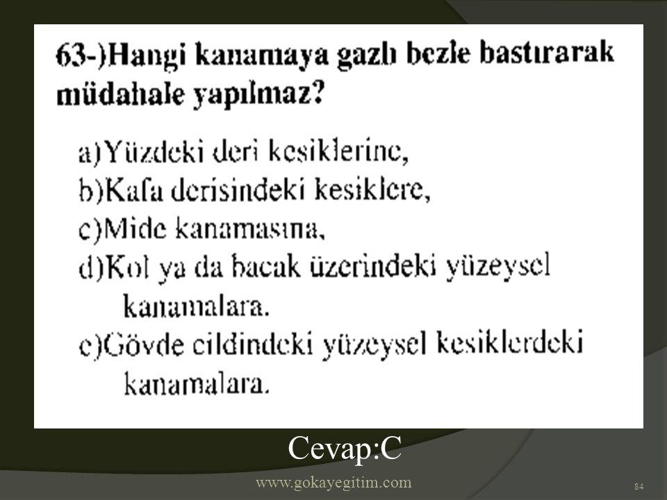 www.gokayegitim.com 84 Cevap:C