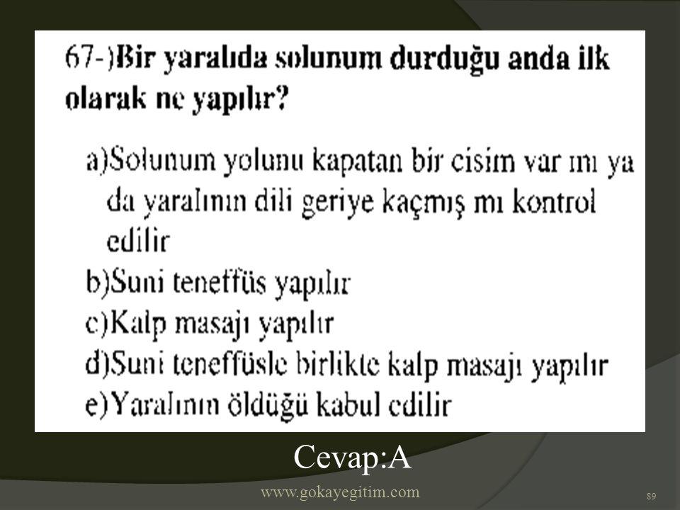 www.gokayegitim.com 89 Cevap:A