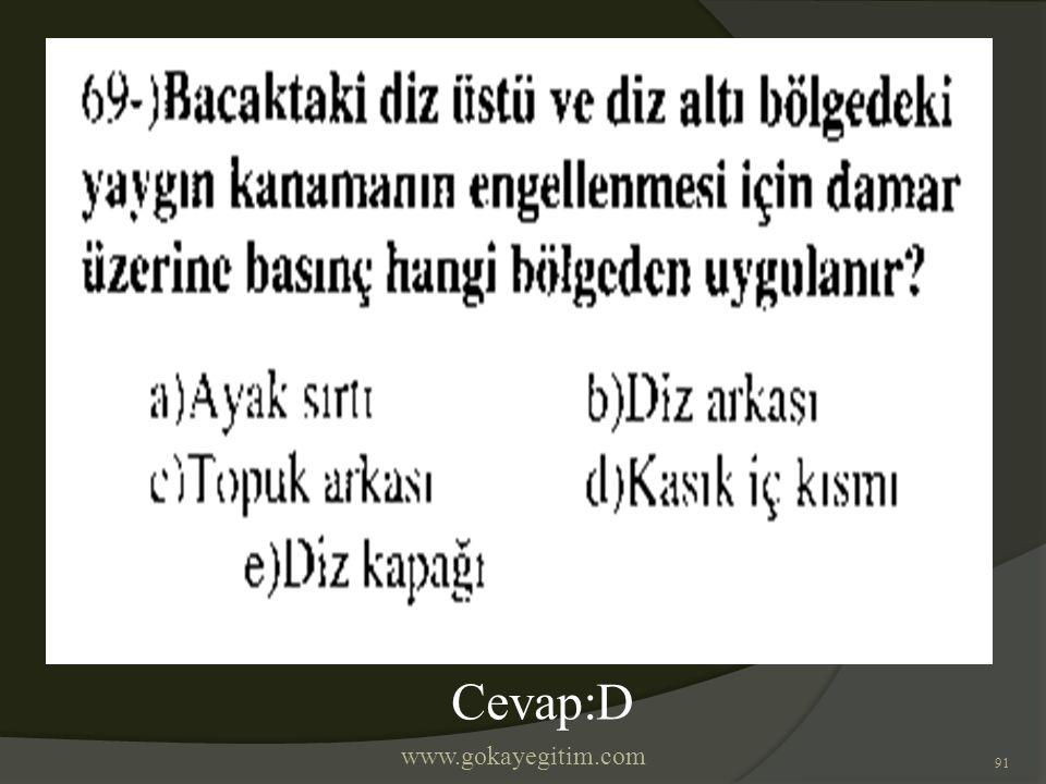 www.gokayegitim.com 91 Cevap:D