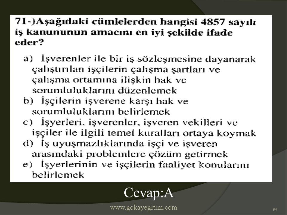 www.gokayegitim.com 94 Cevap:A