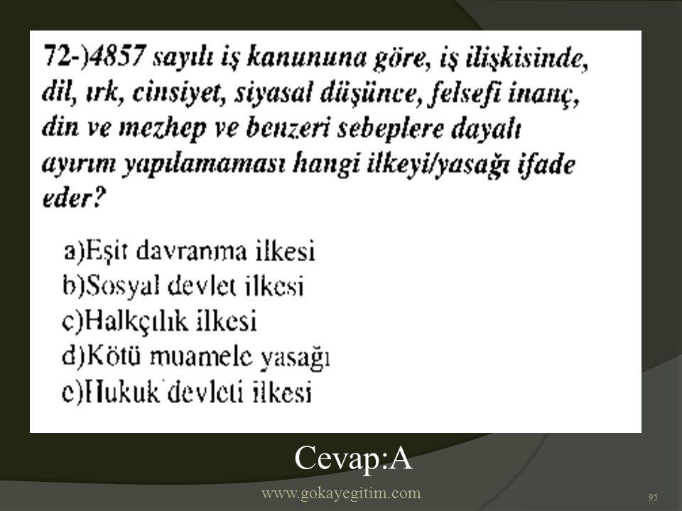 www.gokayegitim.com 95 Cevap:A