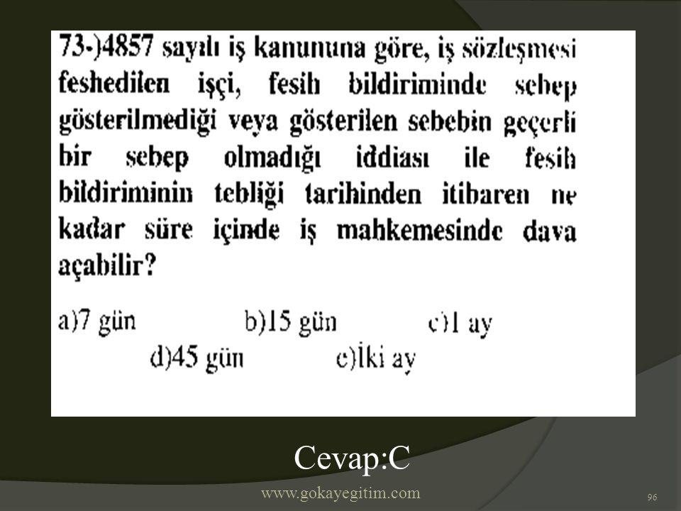 www.gokayegitim.com 96 Cevap:C