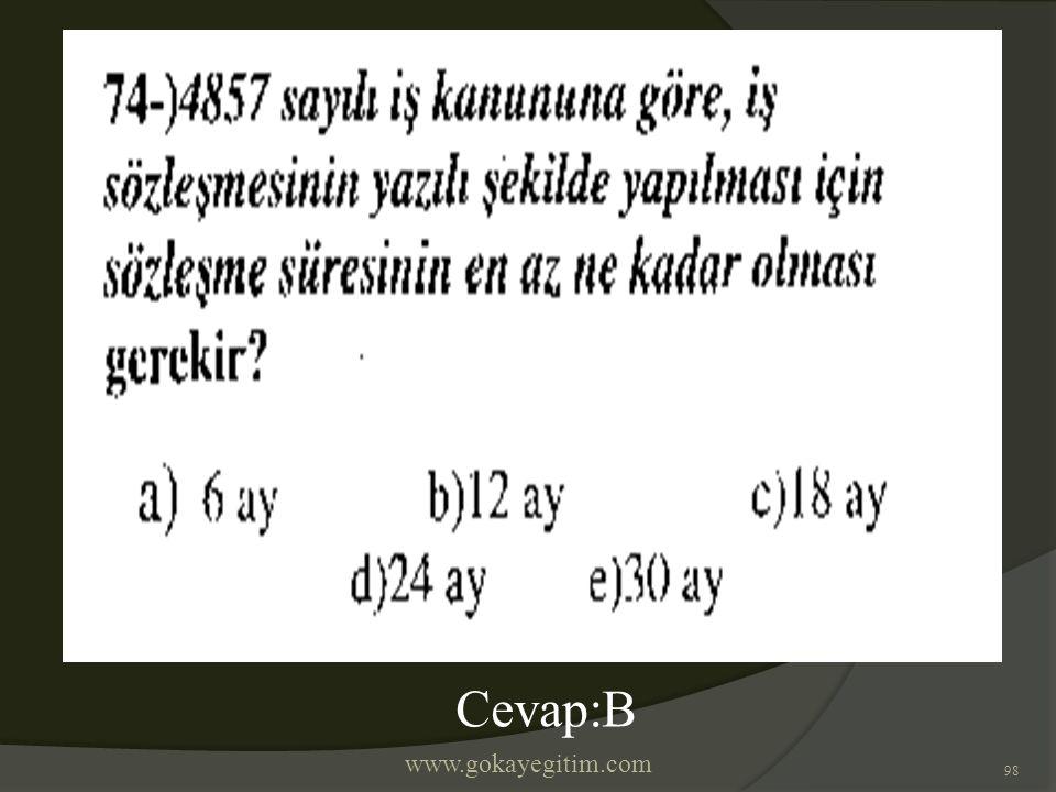 www.gokayegitim.com 98 Cevap:B