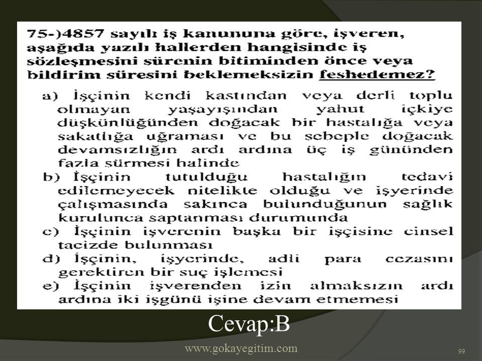 www.gokayegitim.com 99 Cevap:B