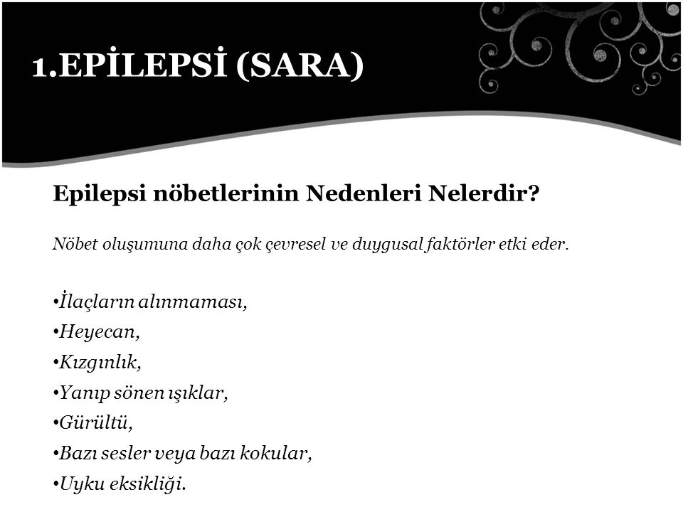 1.EPİLEPSİ (SARA) Epilepsi nöbetlerinin Nedenleri Nelerdir.