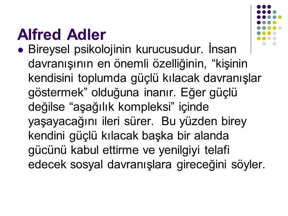 Alfred Adler Bireysel psikolojinin kurucusudur.