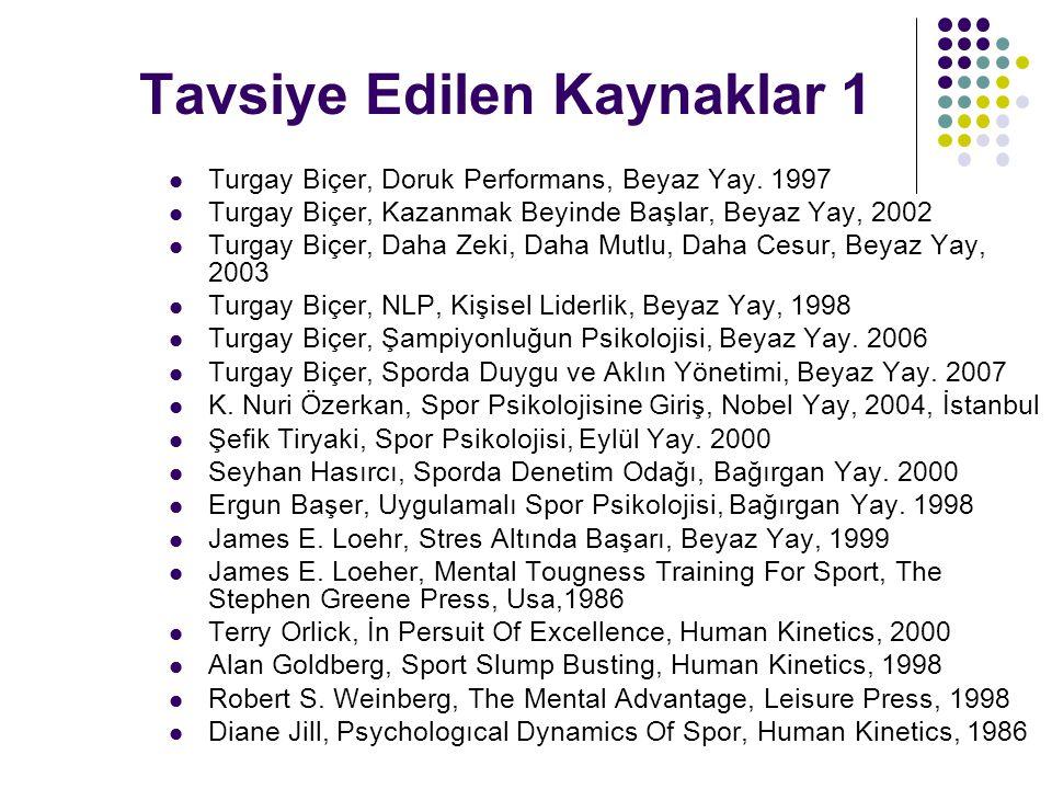 Tavsiye Edilen Kaynaklar 1 Turgay Biçer, Doruk Performans, Beyaz Yay.