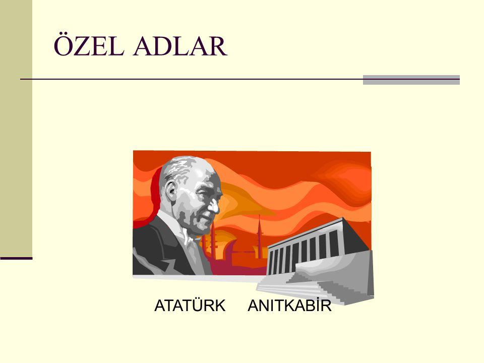 ÖZEL ADLAR ATATÜRK ANITKABİR
