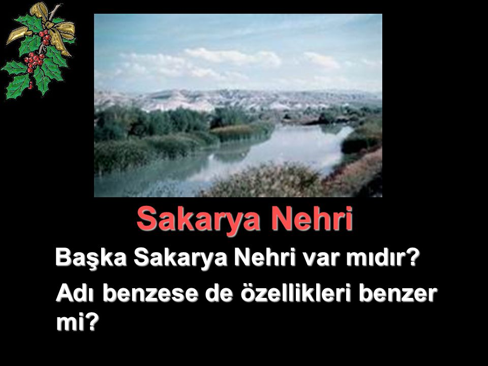 Sakarya Nehri Başka Sakarya Nehri var mıdır? Adı benzese de özellikleri benzer mi?