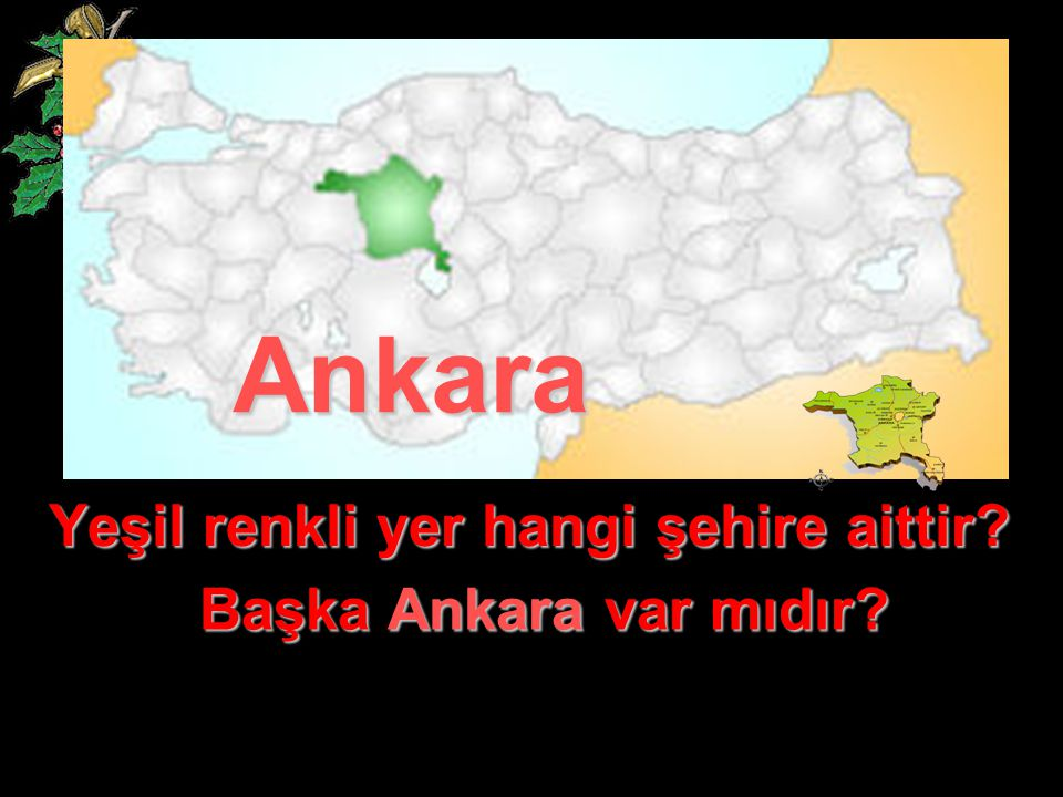Yeşil renkli yer hangi şehire aittir? Ankara Başka Ankara var mıdır?