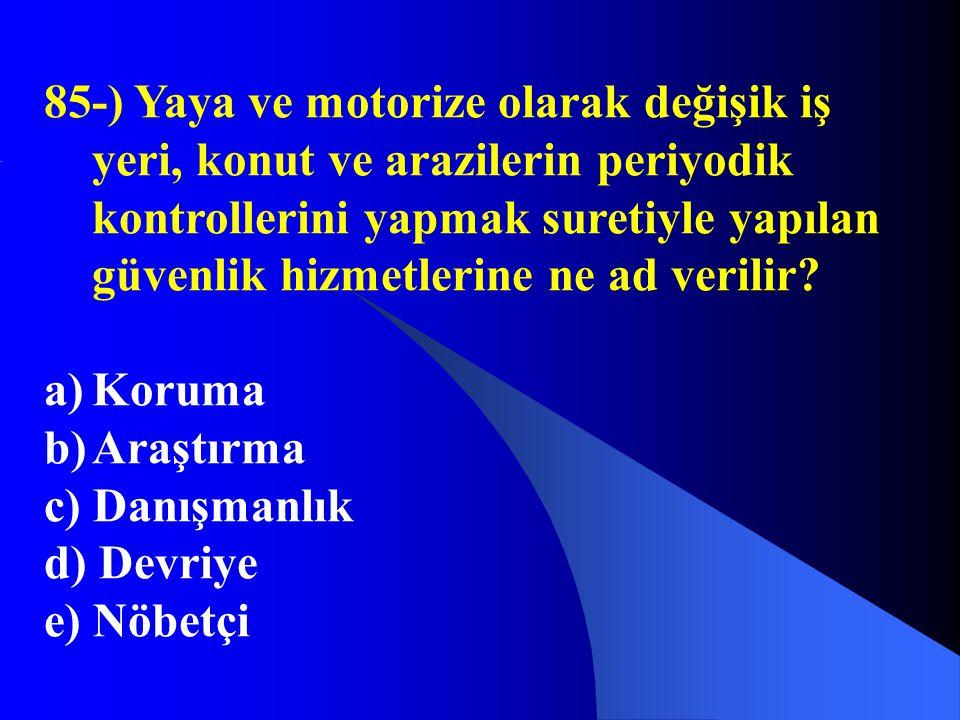 85-) Yaya ve motorize olarak değişik iş yeri, konut ve arazilerin periyodik kontrollerini yapmak suretiyle yapılan güvenlik hizmetlerine ne ad verilir