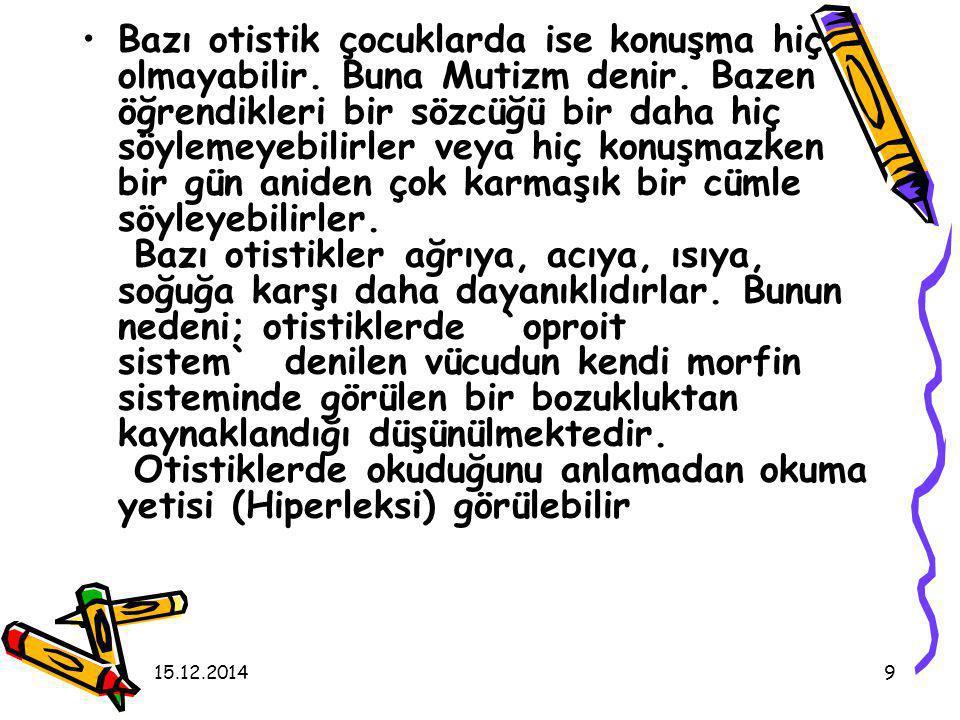 15.12.201410 Ekolali, söylenilenlerin tekrar edilmesi, görülebilir.
