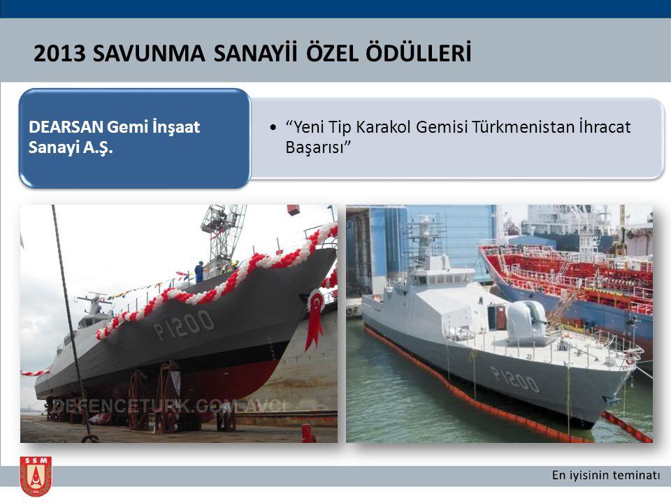 """""""Yeni Tip Karakol Gemisi Türkmenistan İhracat Başarısı"""" DEARSAN Gemi İnşaat Sanayi A.Ş."""