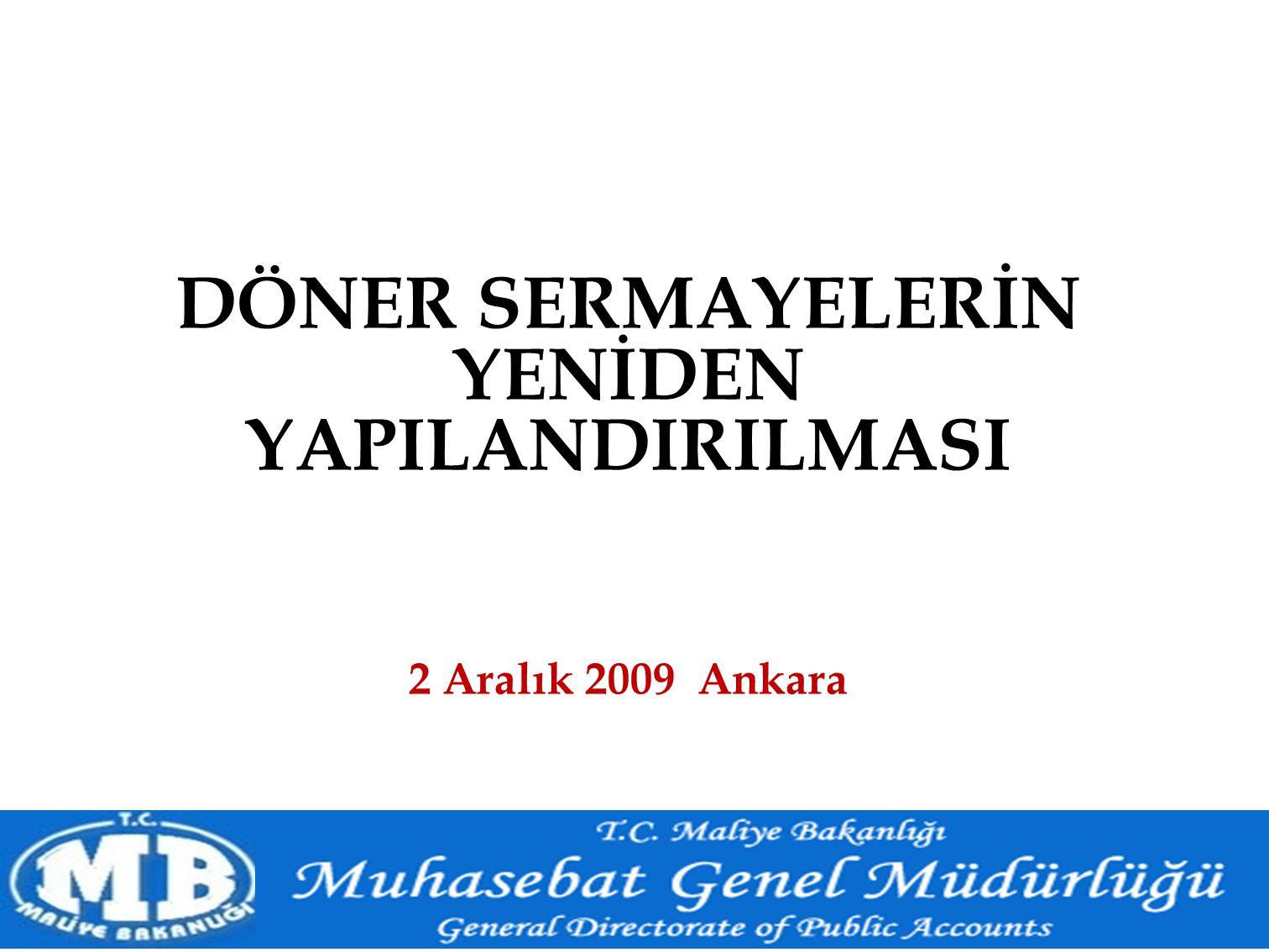 DÖNER SERMAYELERİN YENİDEN YAPILANDIRILMASI 2 Aralık 2009 Ankara