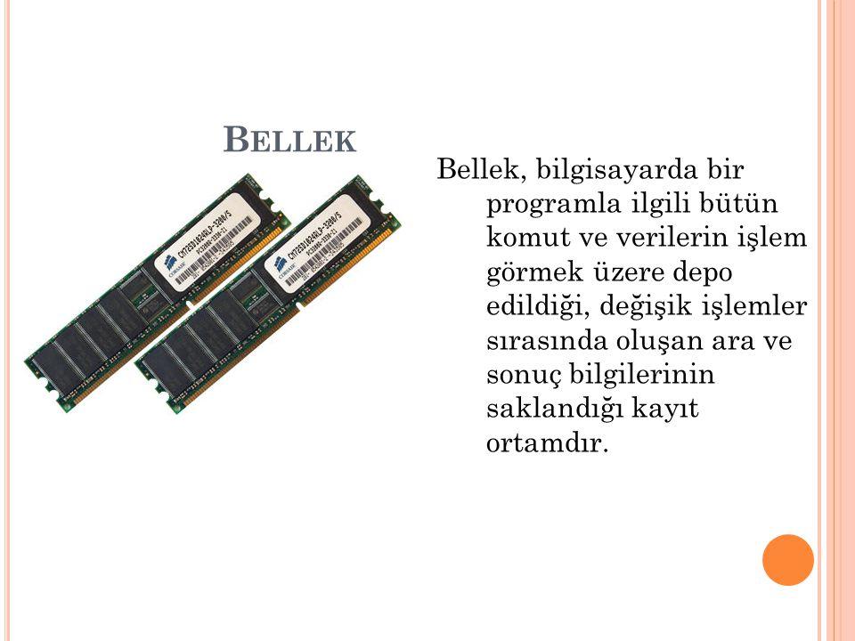 B ELLEK Bellek, bilgisayarda bir programla ilgili bütün komut ve verilerin işlem görmek üzere depo edildiği, değişik işlemler sırasında oluşan ara ve