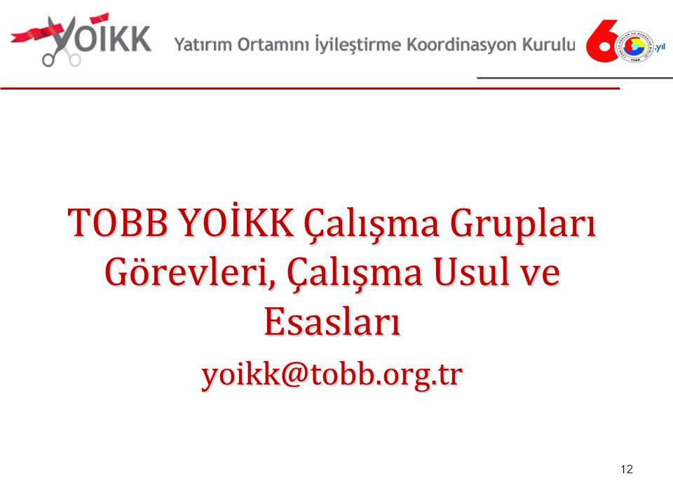 TOBB YOİKK Çalışma Grupları Görevleri, Çalışma Usul ve Esasları yoikk@tobb.org.tr 12