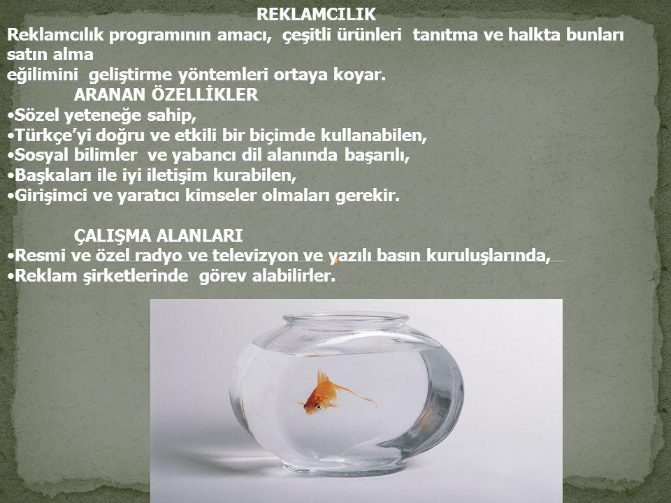 REKLAMCILIK Reklamcılık programının amacı, çeşitli ürünleri tanıtma ve halkta bunları satın alma eğilimini geliştirme yöntemleri ortaya koyar.