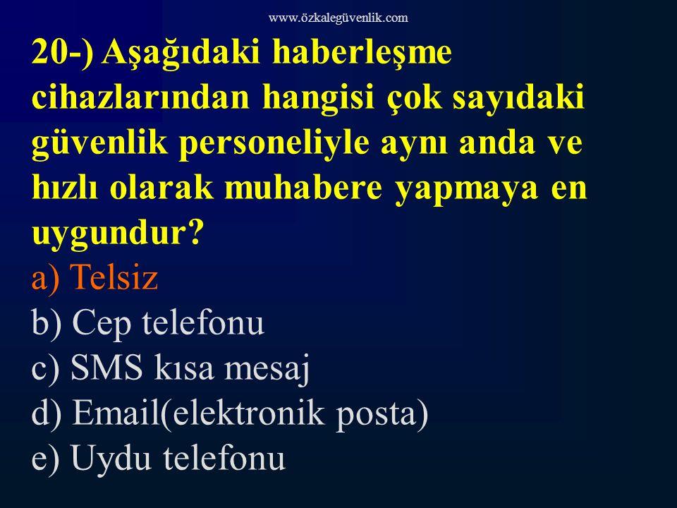 www.özkalegüvenlik.com 20-) Aşağıdaki haberleşme cihazlarından hangisi çok sayıdaki güvenlik personeliyle aynı anda ve hızlı olarak muhabere yapmaya en uygundur.
