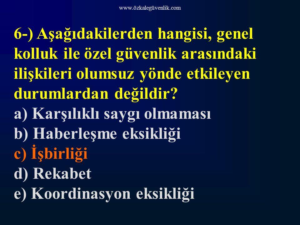 www.özkalegüvenlik.com 36-) Türkiye de en çok kullanımı görülen uyuşturucu madde hangisidir.