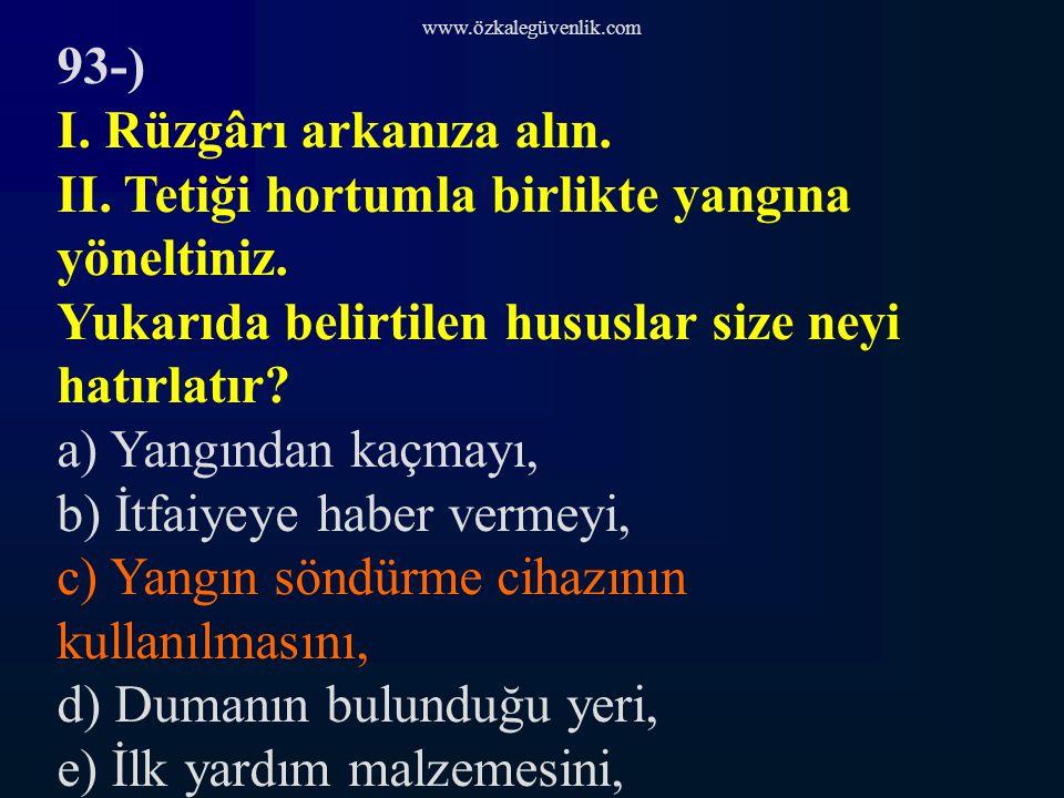 www.özkalegüvenlik.com 93-) I.Rüzgârı arkanıza alın.