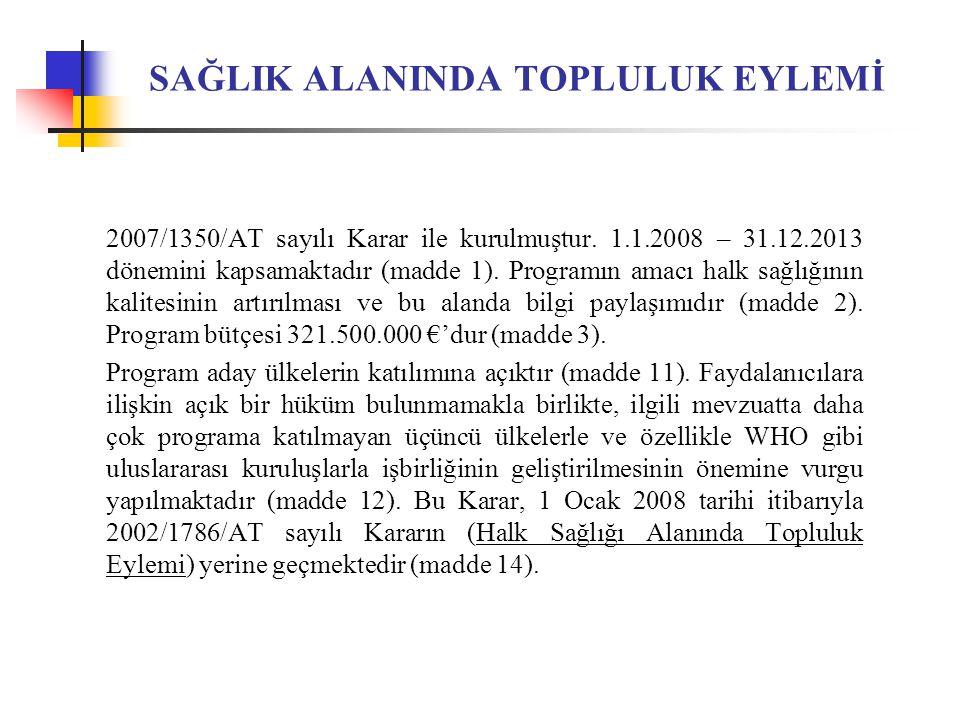 SAĞLIK ALANINDA TOPLULUK EYLEMİ 2007/1350/AT sayılı Karar ile kurulmuştur.