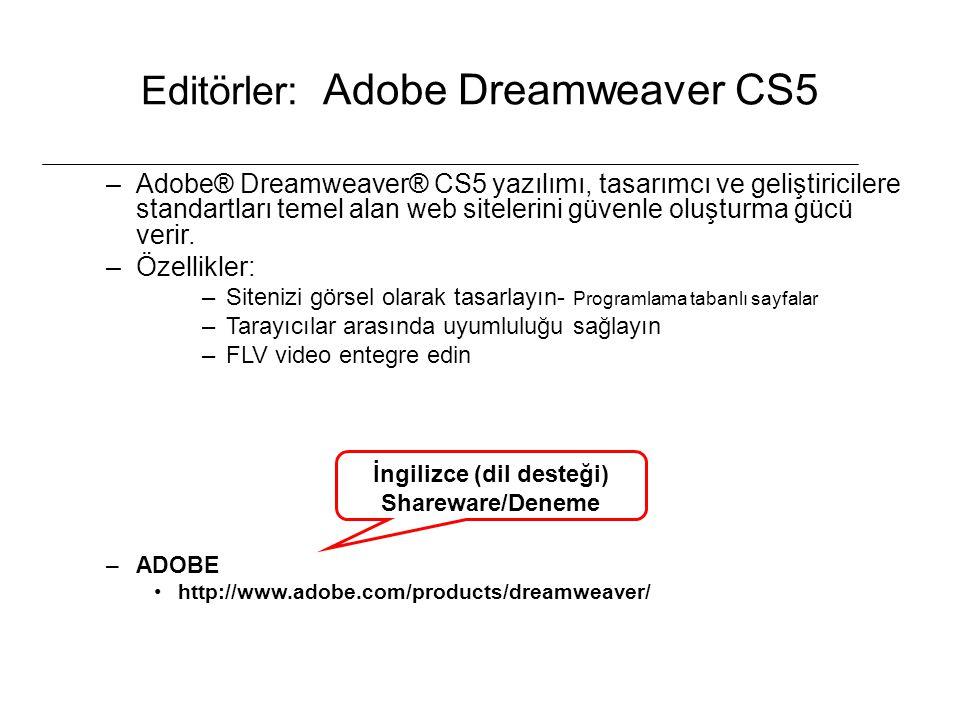 Editörler: Adobe Dreamweaver CS5 –Adobe® Dreamweaver® CS5 yazılımı, tasarımcı ve geliştiricilere standartları temel alan web sitelerini güvenle oluşturma gücü verir.