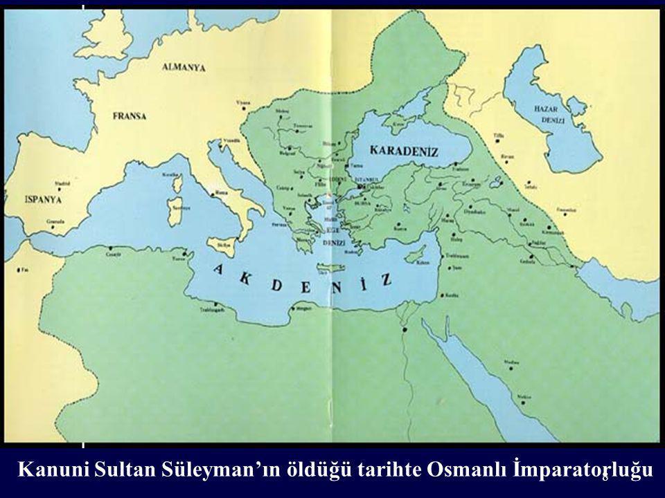 Kanuni Sultan Süleyman'ın öldüğü tarihte Osmanlı İmparatorluğu 8