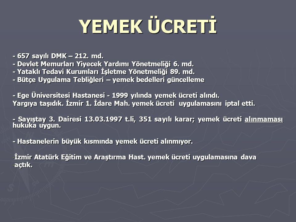 YEMEK ÜCRETİ - 657 sayılı DMK – 212. md. - Devlet Memurları Yiyecek Yardımı Yönetmeliği 6.