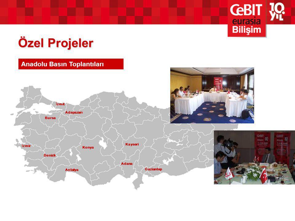 Adana Bursa Denizli İ zmir Antalya Konya Kayseri Gaziantep Adapazarı İ zmit Özel Projeler Anadolu Basın Toplantıları