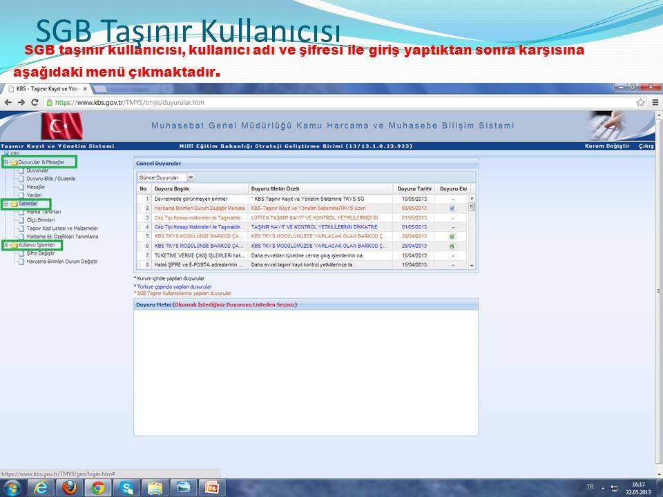 SGB taşınır kullanıcısı, kullanıcı adı ve şifresi ile giriş yaptıktan sonra karşısına aşağıdaki menü çıkmaktadır. 6 SGB Taşınır Kullanıcısı Tkys açıla