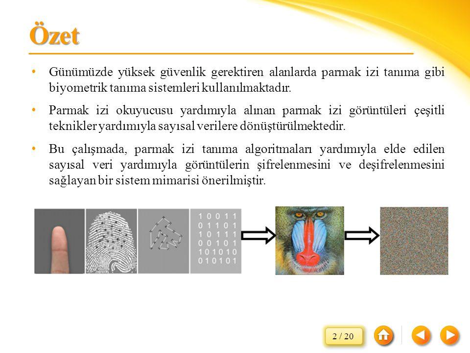 İçerik… Biyometrik sistemler, Parmak izi Parmak izi tanıma yöntemleri, Görüntü şifreleme Gerçekleştirilen sistem, Sonuç ve Değerlendirme.