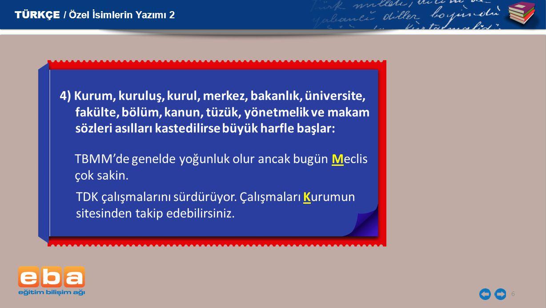 17 Sevgili Öğrenciler, Ayrıntılı bilgi için Türk Dil Kurumunun yazım kılavuzuna başvurabilirsiniz.