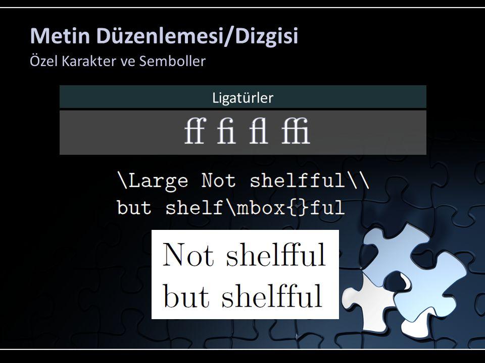 Metin Düzenlemesi/Dizgisi Özel Karakter ve Semboller Ligatürler